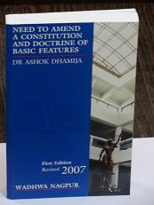 Need to Amend a Constitution and Doctrine of Basic Features, a book by Dr. Ashok Dhamija